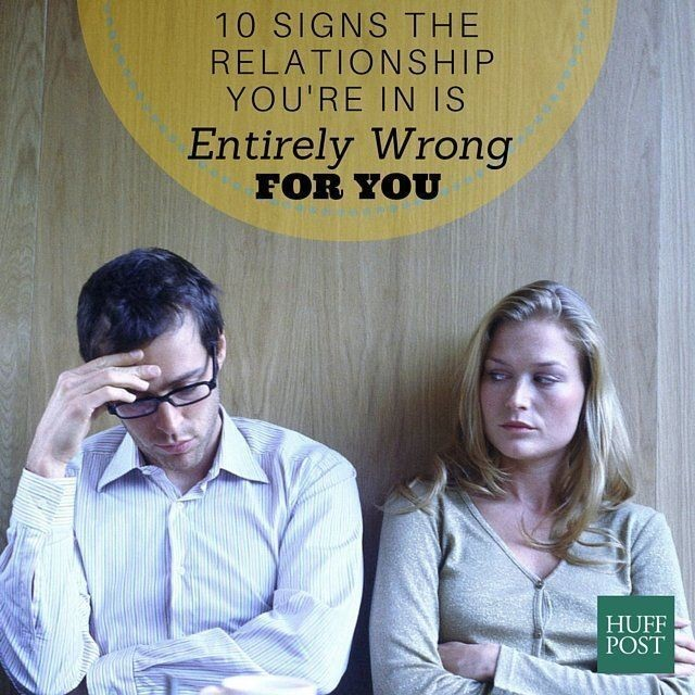 Ten Signs Your Relationship Is All Wrong For You | HuffPost Life