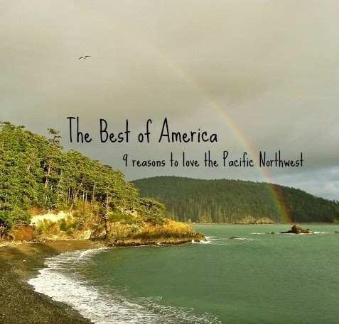 Best of America: 9 Reasons to Love the Pacific Northwest