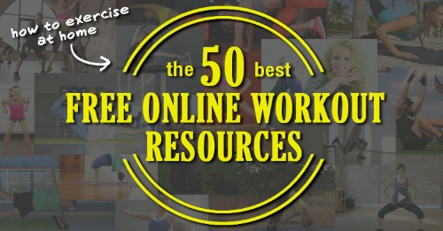 The 50 Best Free Workout Resources You Can Find Online