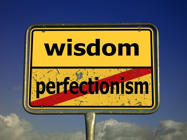 Bye Bye, Perfectionism: I'm Done With You