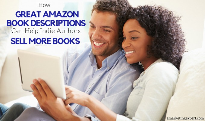 How A Great Amazon Book Description Can Help Authors Sell More Books