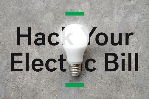 How To Hack Your Electric Bill