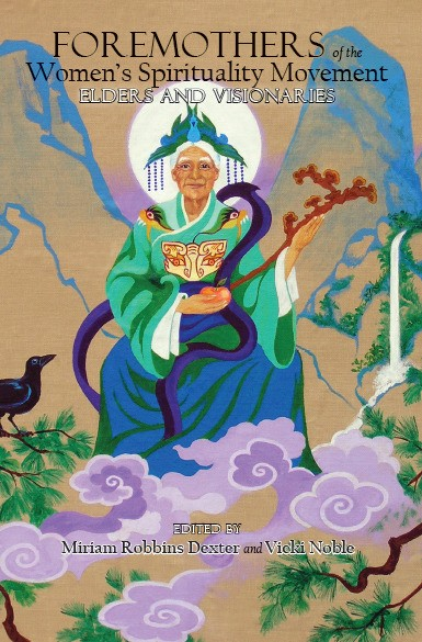 New Anthology Celebrates The Foremothers Of The Women's Spirituality Movement