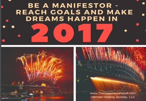 Be a Manifestor--Reach Goals and Make Dreams Happen in 2017