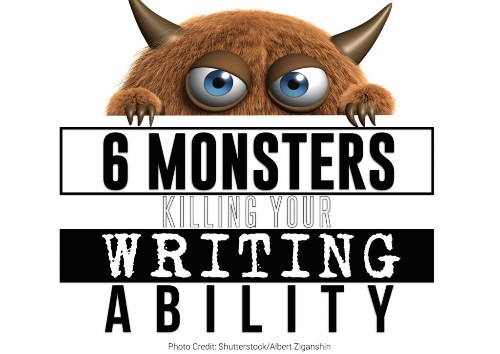 6 Monsters Killing Your Writing Ability