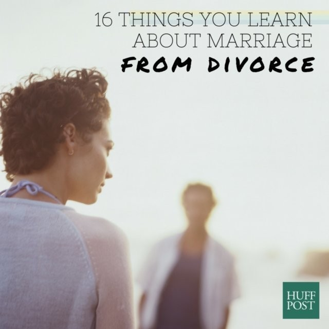 16 Things Divorce Teaches You About Marriage