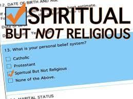 Spiritual but Not Religious an Oxymoron?