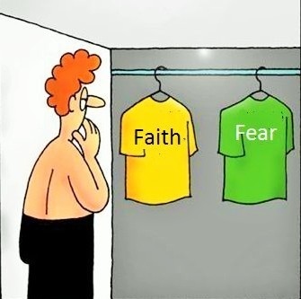 What Will You Choose to Wear Today: Faith or Fear?