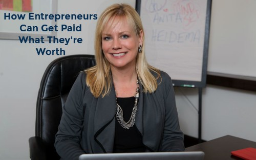 How Entrepreneurs Can Get Paid What They're Worth