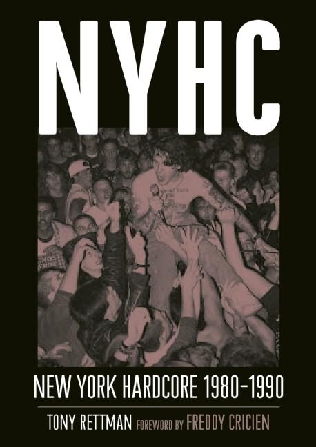 Book Review -- NYHC: New York Hardcore 1980-1990 by Tony Rettman