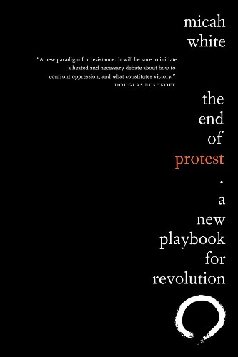 The Spirit of Activism: From Occupy Wall Street to a New Playbook for Revolution