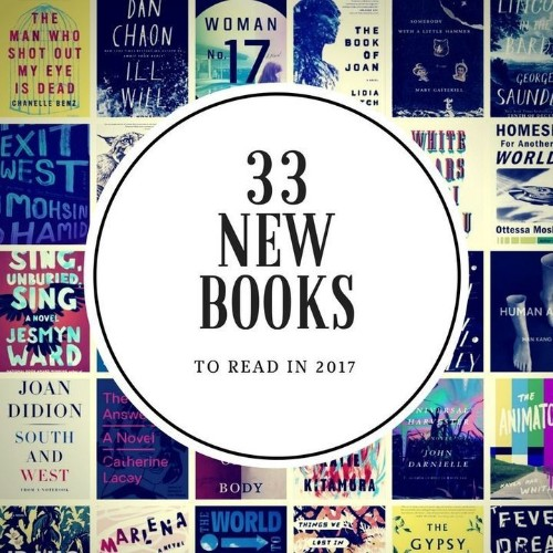2017 Book Preview: 33 Titles To Add To Your Shelf