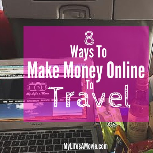 8 Ways to Make Money Online to Travel