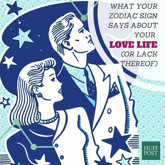 What Your Zodiac Sign Says About Your Love Life (Or Lack Thereof) | HuffPost Life