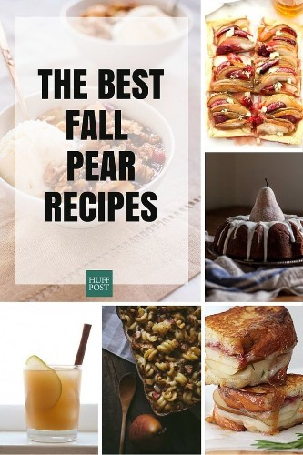 The Pear Recipes You Want And Need This Fall   HuffPost Life