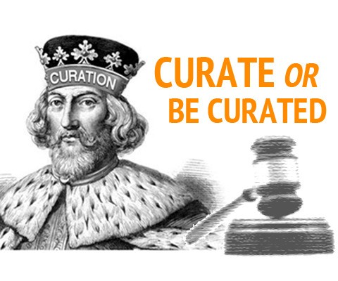 Curate or Be Curated: The Coming Age of the Curation Economy