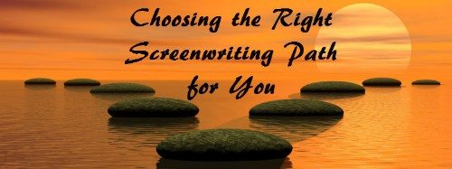 Choosing the Right Screenwriting Path for You
