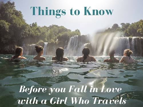Things to Know Before You Fall in Love With a Girl Who Travels