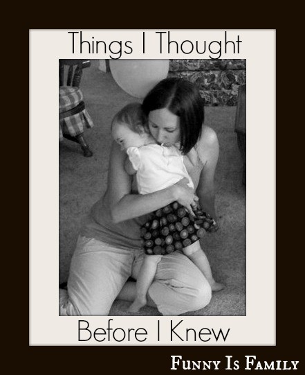 Things I Thought Before I Knew