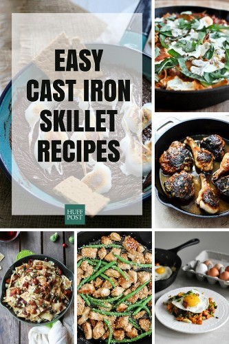 The Easiest Cast Iron Skillet Recipes On The Planet | HuffPost Life