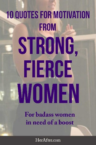 10 Quotes for Motivation From Strong, Fierce Women