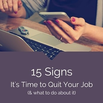 15 Signs It's Time to Quit Your Job (And What to Do About It)
