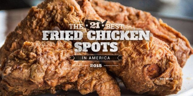 The 21 Best Fried Chicken Spots in America | HuffPost Life