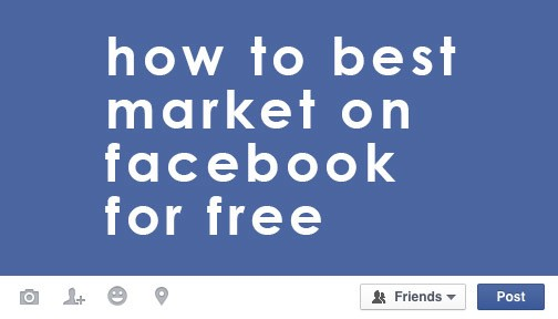 How to Best Market on Facebook for Free