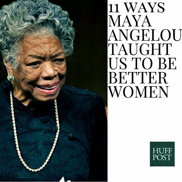 11 Ways Maya Angelou Taught Us To Be Better Women