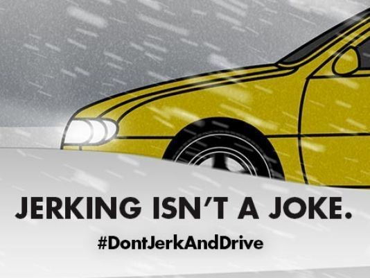 'Don't Jerk And Drive' Campaign Pulled