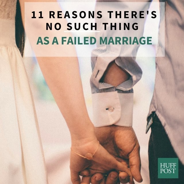 11 Reasons There's No Such Thing As A 'Failed Marriage'