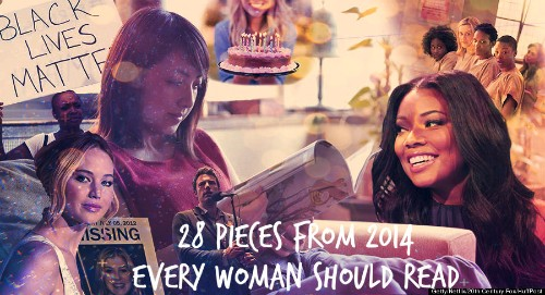 28 Pieces From 2014 That Should Be Required Reading For Women