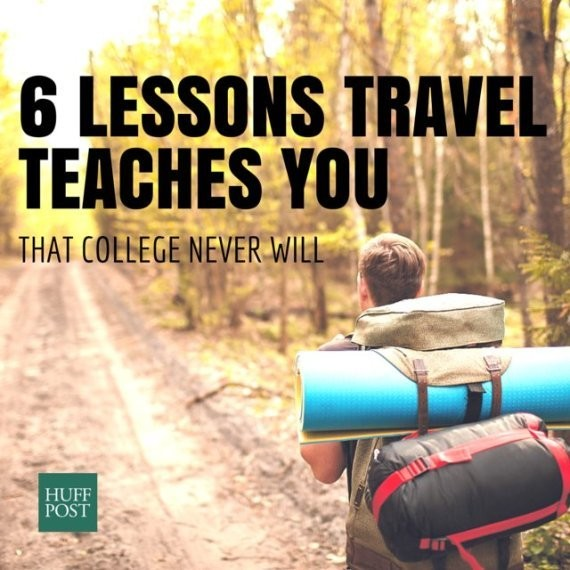 6 Lessons Travel Teaches You That College Never Will