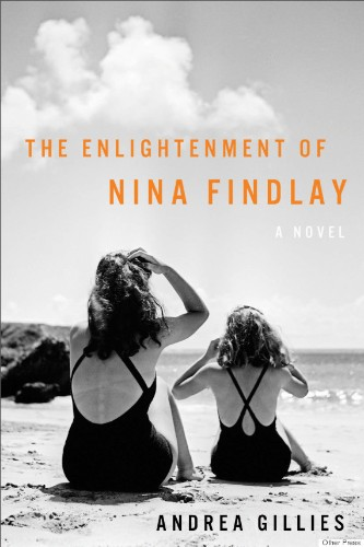 The Bottom Line: 'The Enlightenment Of Nina Findlay' By Andrea Gillies