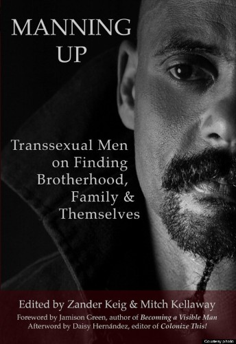 'Manning Up' Examines The Lives Of 27 Transgender Men In Their Own Words