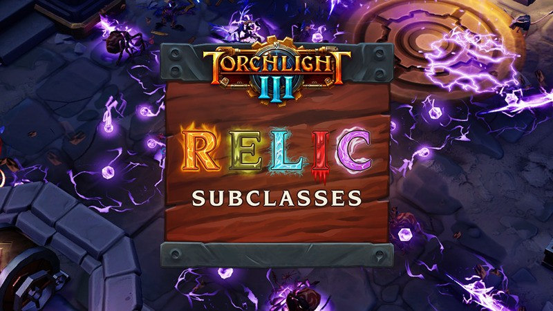 Torchlight 3 Gets Relic Subclass Update