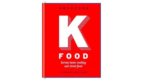 "Cookbook of the week: ""K-Food: Korean Home Cooking and Street Food"" - Los Angeles Times"