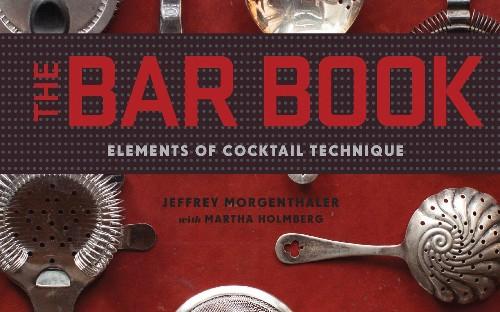Cocktails 101: Drink up Jeffrey Morgenthaler's 'The Bar Book'