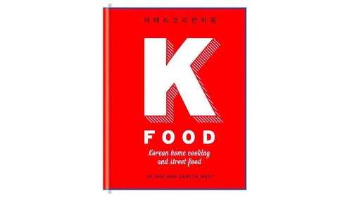 "Cookbook of the week: ""K-Food: Korean Home Cooking and Street Food"""