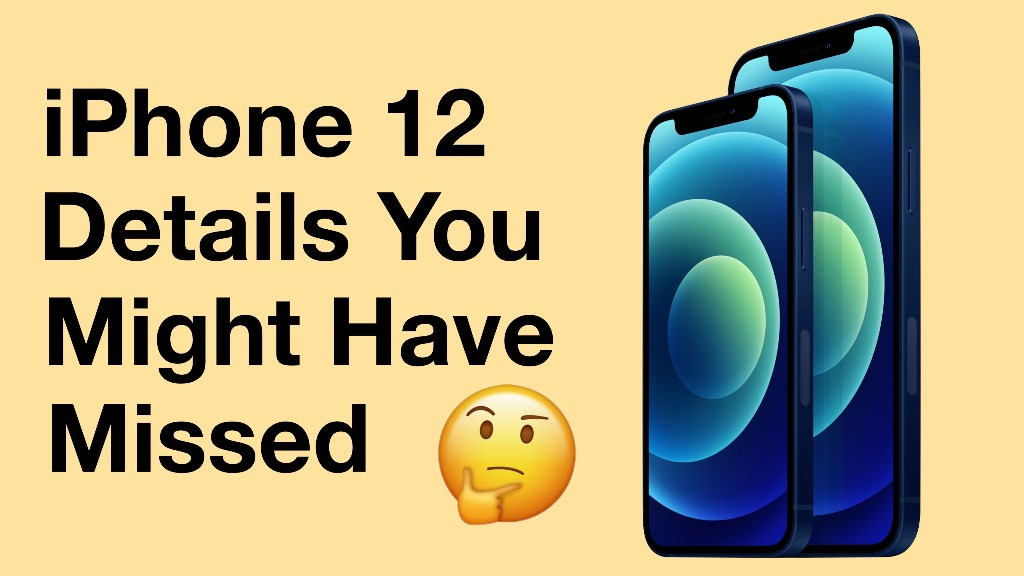 Twelve iPhone 12 Details You Might Have Missed