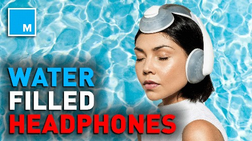 These water-filled headphones will bring new meaning to 'soundwaves' — Future Blink