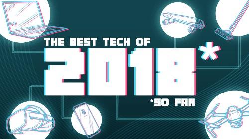 The best tech of 2018 (so far)