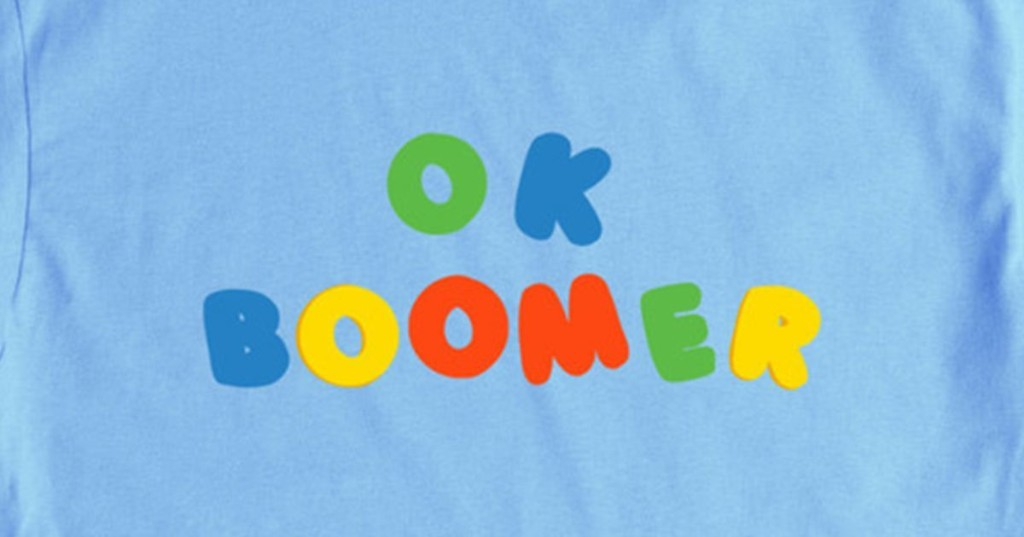 Boomers getting mad at everyone saying 'OK Boomer' makes it even funnier