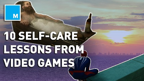 10 self-care lessons we learned from video games