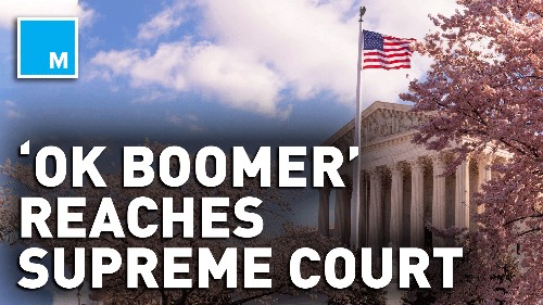 'OK, boomer' has made it to the Supreme Court