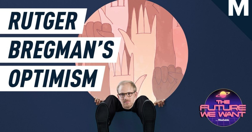 Why historian Rutger Bregman thinks that now, of all times, is the moment to be hopeful about the future