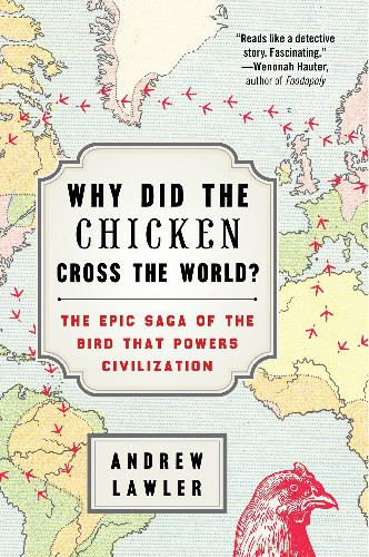 The Surprising Ways That Chickens Changed the World