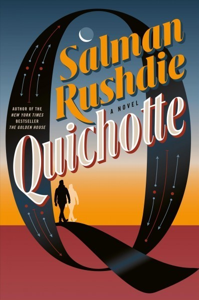If Salman Rushdie's 'Quichotte' Drives You Nuts — That's Fine. It's Meant To