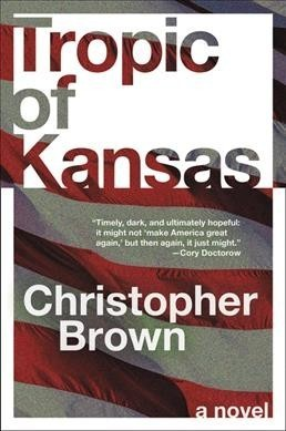 'Tropic Of Kansas' Rips Dystopia From The Headlines