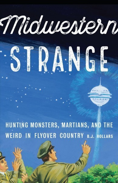 In 'Midwestern Strange,' A Tour Of The Utterly Bizarre And All-Too-Human